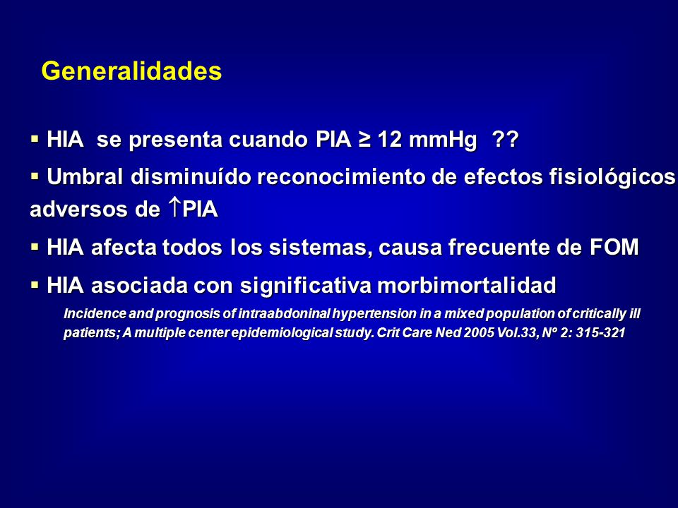 Generalidades HIA se presenta cuando PIA ≥ 12 mmHg