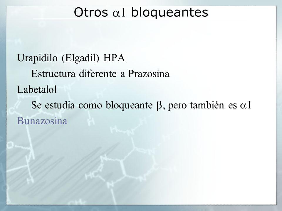 Otros a1 bloqueantes Urapidilo (Elgadil) HPA