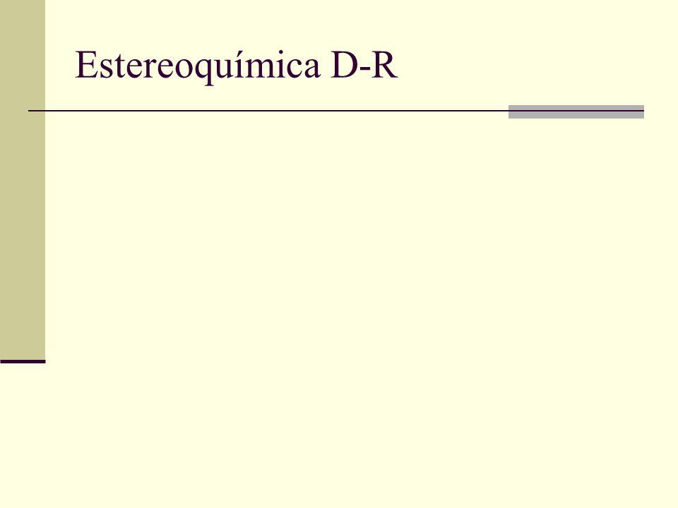 Estereoquímica D-R
