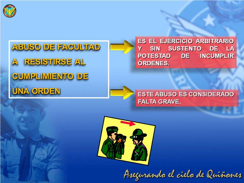 ABUSO DE FACULTAD A RESISTIRSE AL CUMPLIMIENTO DE UNA ORDEN