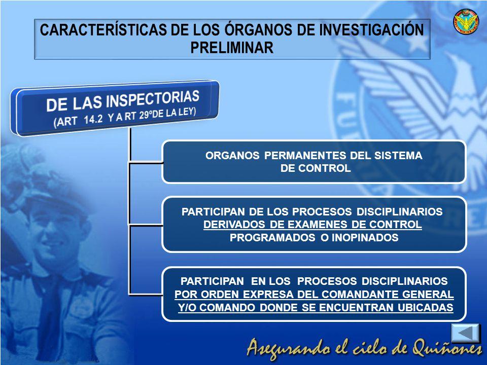 CARACTERÍSTICAS DE LOS ÓRGANOS DE INVESTIGACIÓN PRELIMINAR