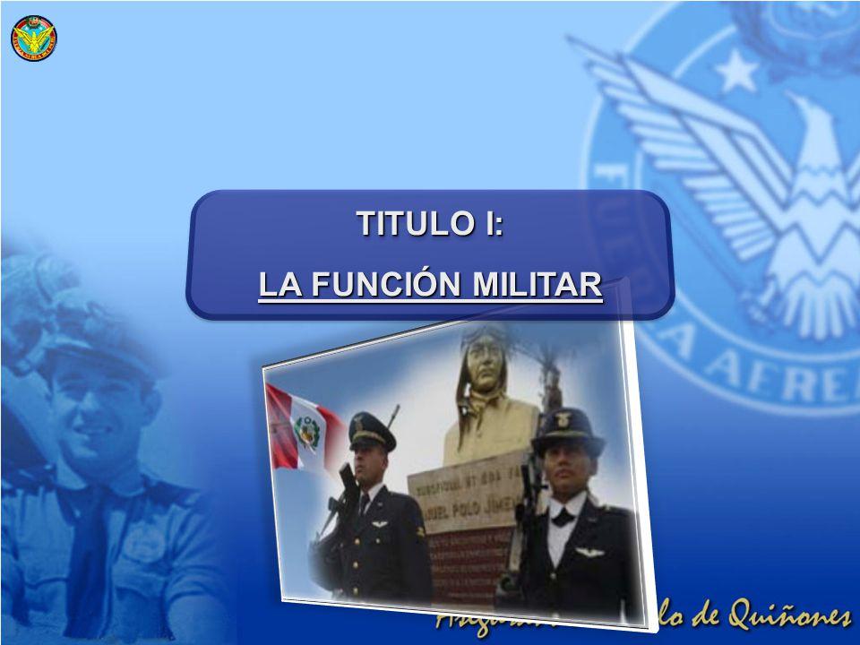 TITULO I: LA FUNCIÓN MILITAR