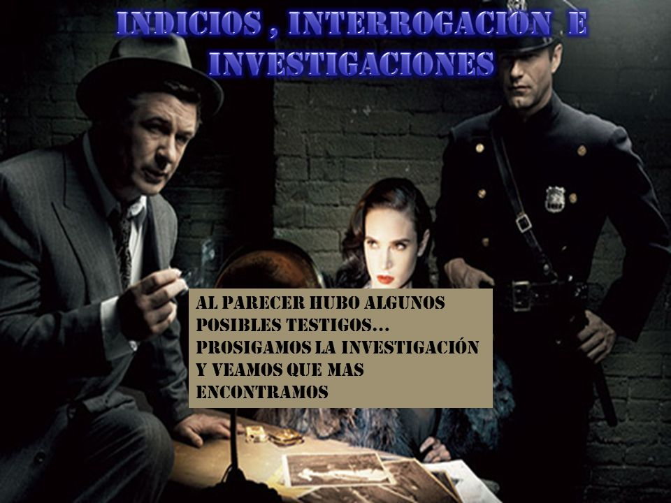 Indicios , interrogacion e investigaciones