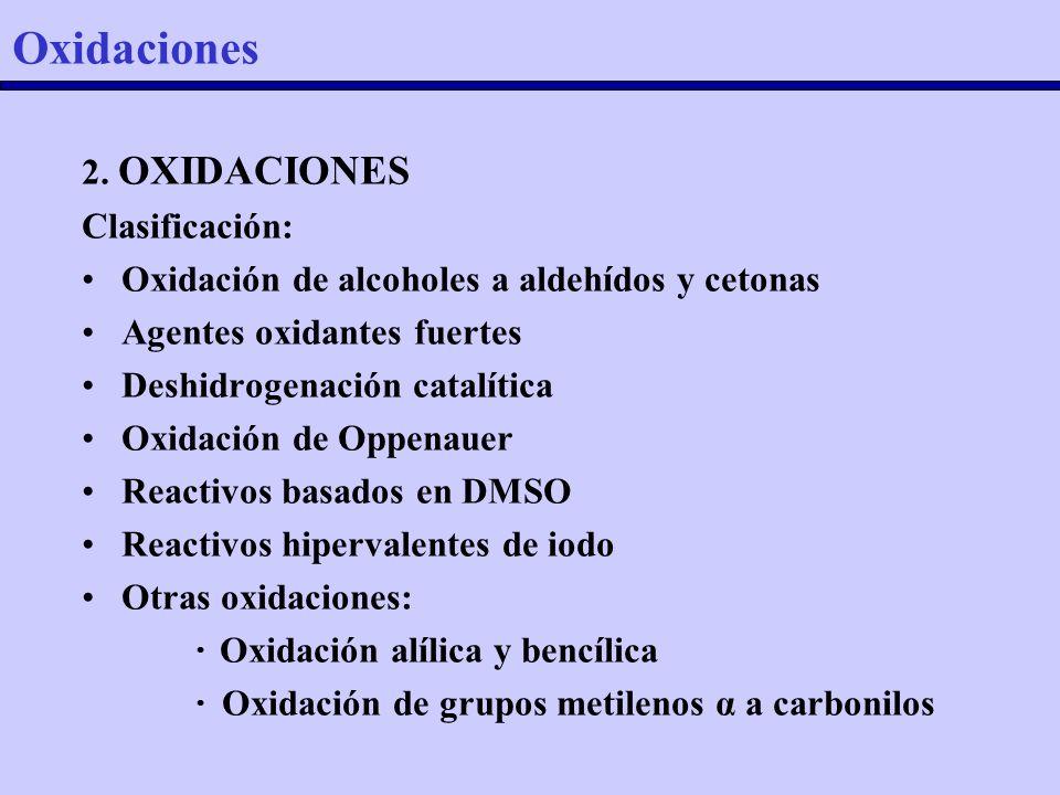 Oxidaciones 2. OXIDACIONES Clasificación: