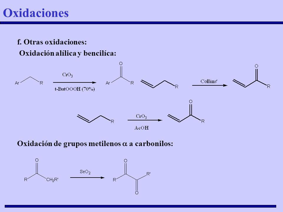 Oxidaciones f. Otras oxidaciones: Oxidación alílica y bencilíca: