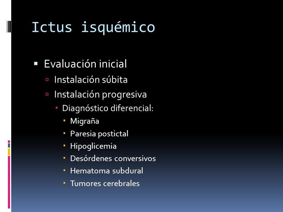Ictus isquémico Evaluación inicial Instalación súbita