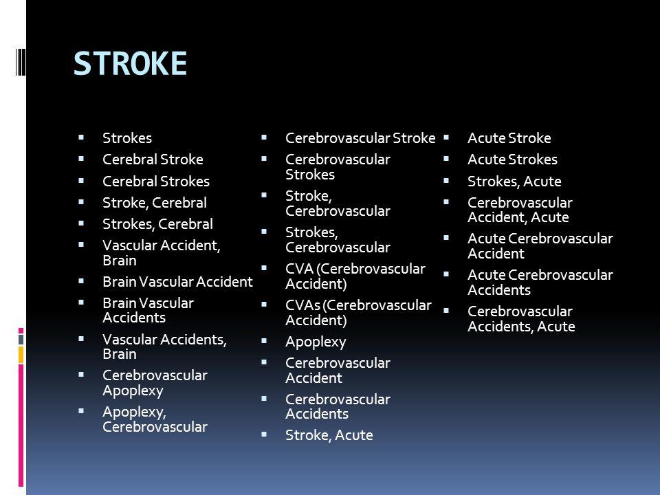 STROKE Strokes Cerebrovascular Stroke Acute Stroke Cerebral Stroke