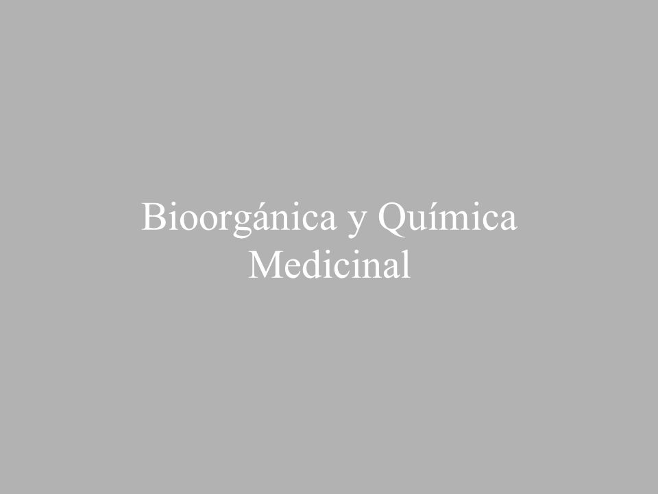 Bioorgánica y Química Medicinal