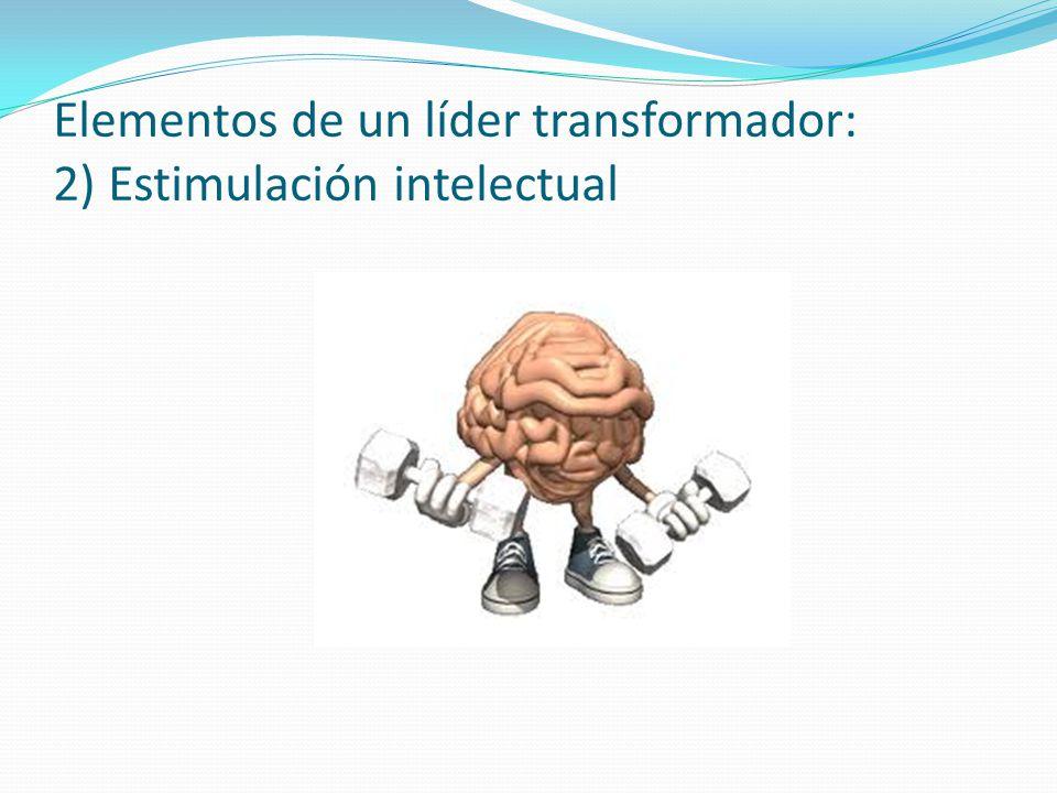 Elementos de un líder transformador: 2) Estimulación intelectual