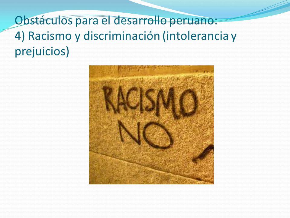 Obstáculos para el desarrollo peruano: 4) Racismo y discriminación (intolerancia y prejuicios)