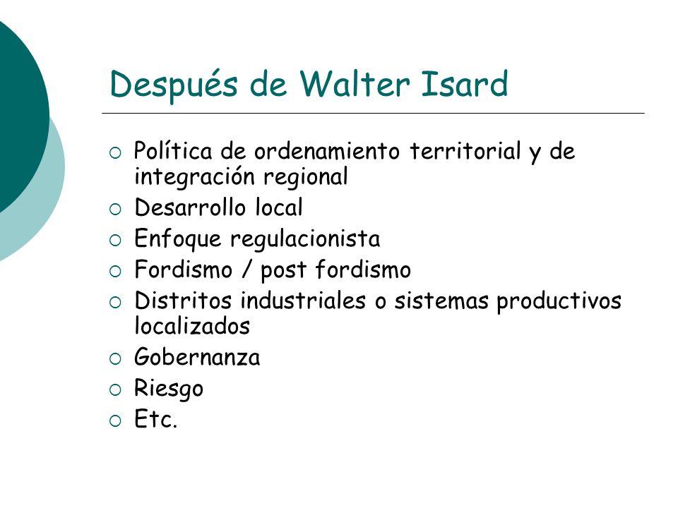 Después de Walter Isard