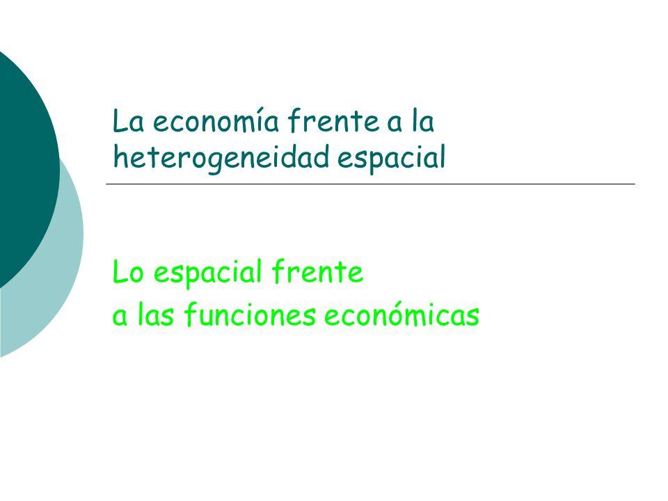 La economía frente a la heterogeneidad espacial