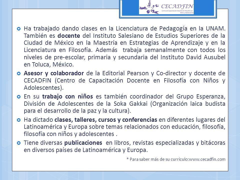 Ha trabajado dando clases en la Licenciatura de Pedagogía en la UNAM