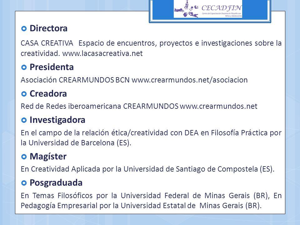 Directora Presidenta Creadora Investigadora Magíster Posgraduada