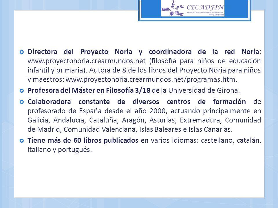 Directora del Proyecto Noria y coordinadora de la red Noria: www