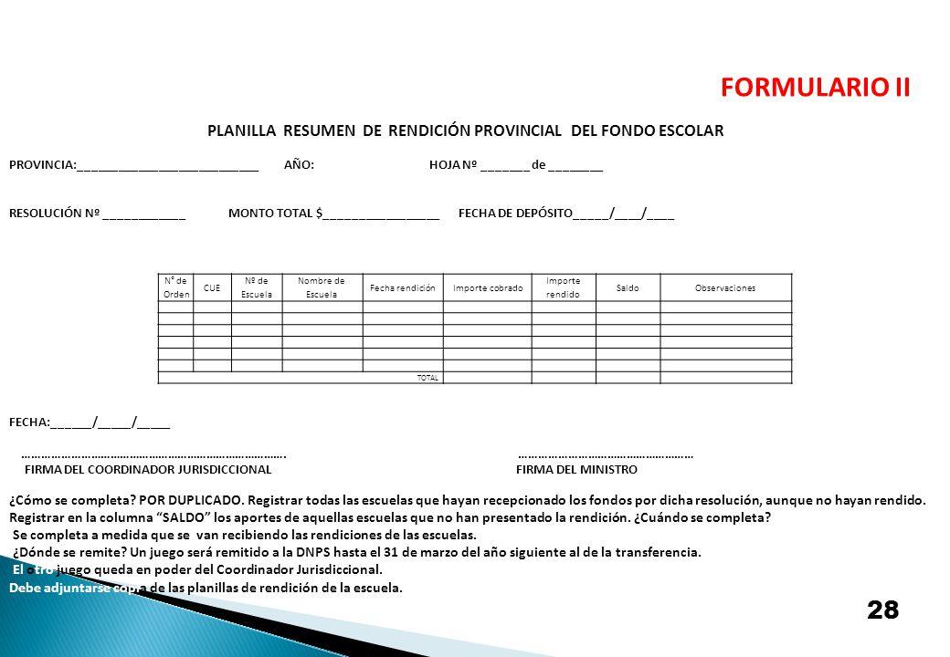 FORMULARIO II PLANILLA RESUMEN DE RENDICIÓN PROVINCIAL DEL FONDO ESCOLAR.
