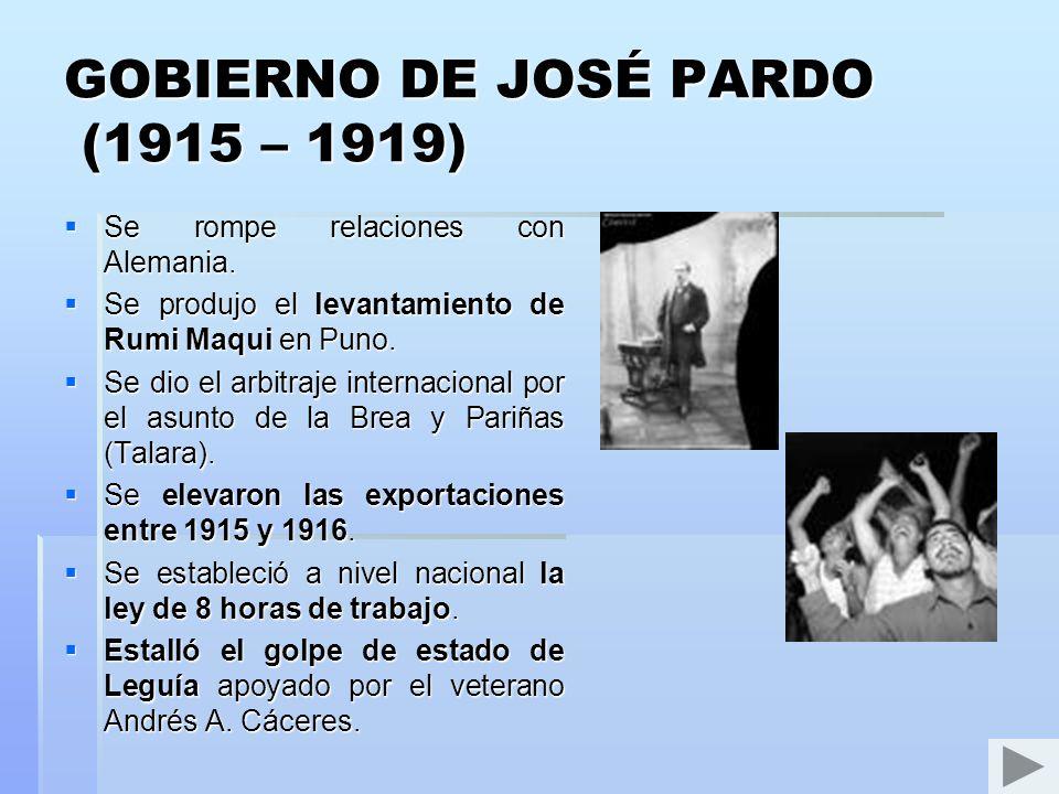 GOBIERNO DE JOSÉ PARDO (1915 – 1919)