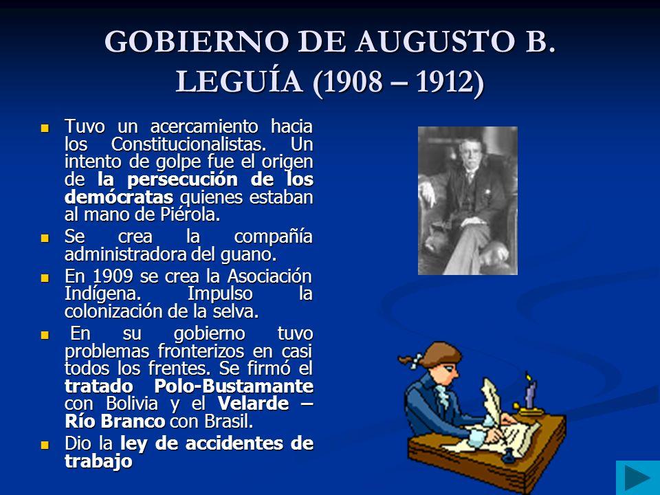 GOBIERNO DE AUGUSTO B. LEGUÍA (1908 – 1912)