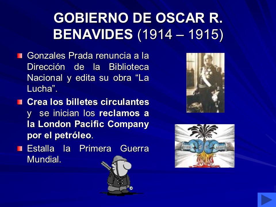 GOBIERNO DE OSCAR R. BENAVIDES (1914 – 1915)