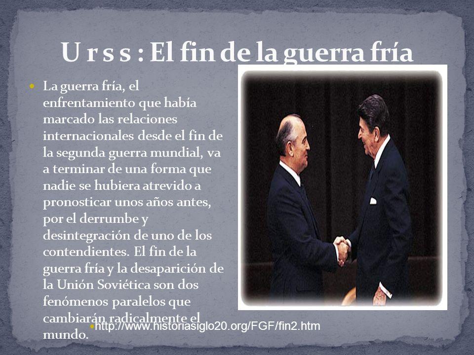 U r s s : El fin de la guerra fría