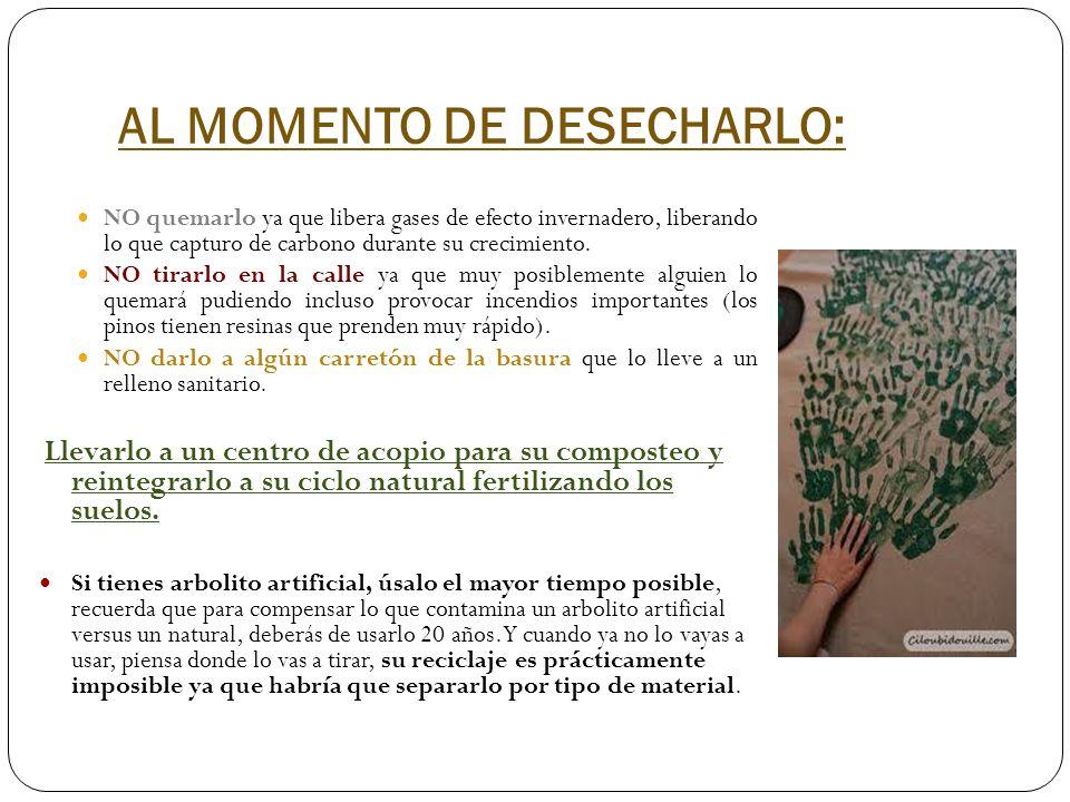 AL MOMENTO DE DESECHARLO: