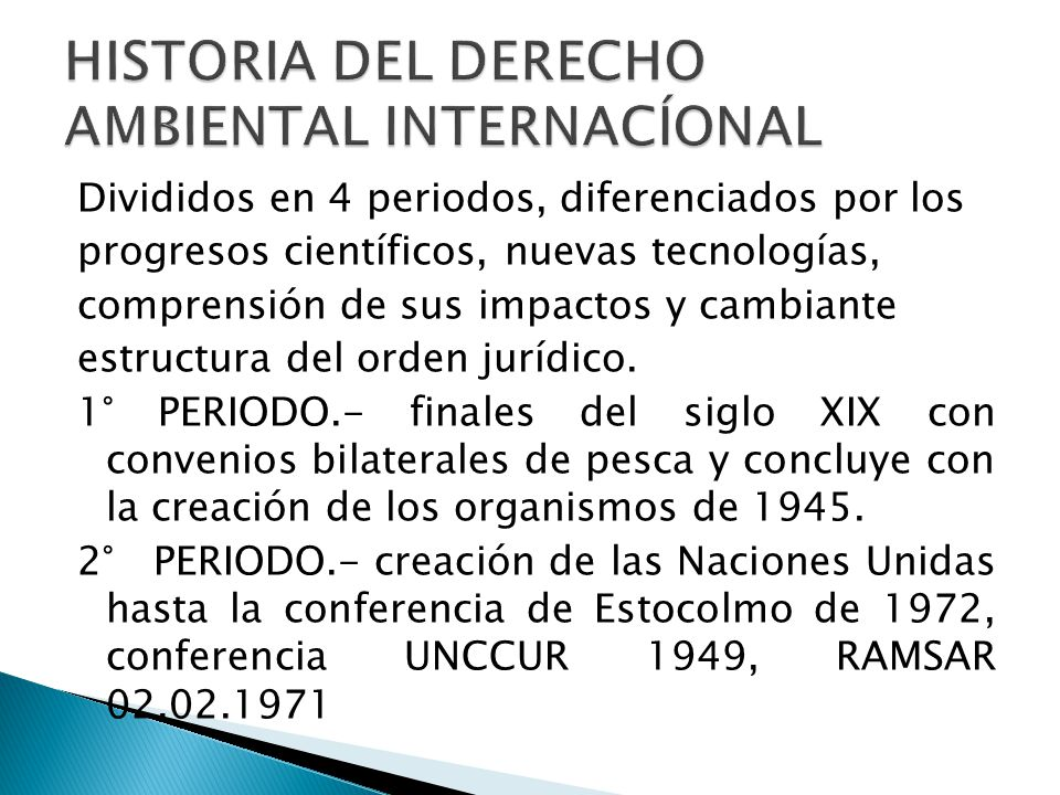 HISTORIA DEL DERECHO AMBIENTAL INTERNACÍONAL