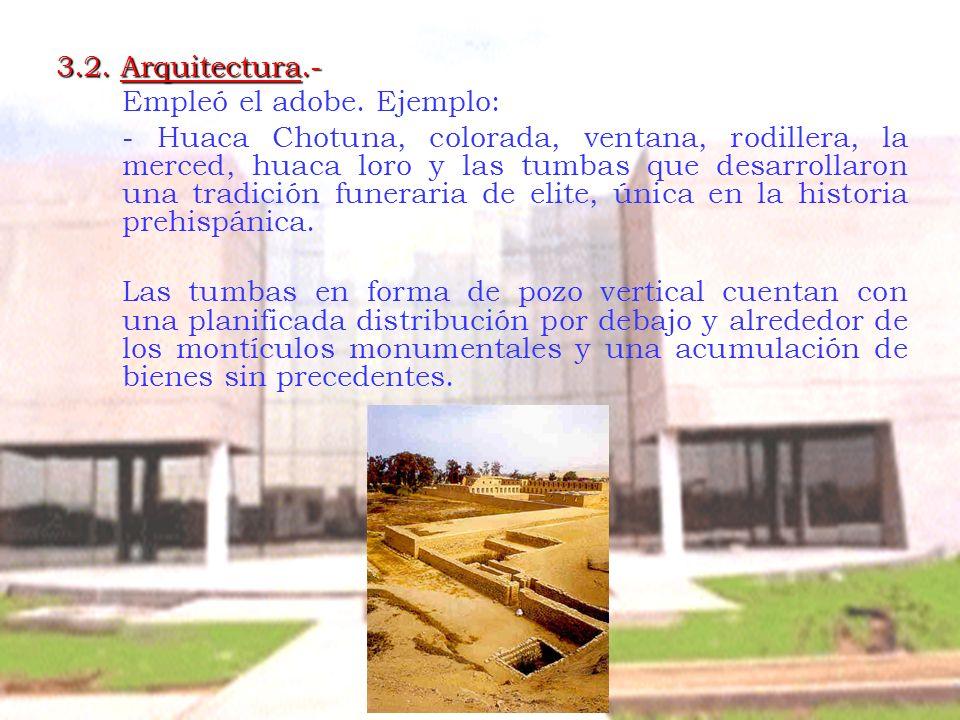 3.2. Arquitectura.- Empleó el adobe. Ejemplo: