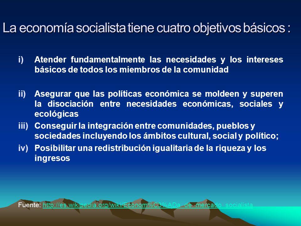 La economía socialista tiene cuatro objetivos básicos :