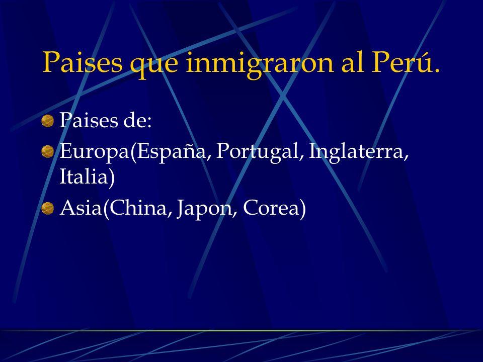 Paises que inmigraron al Perú.