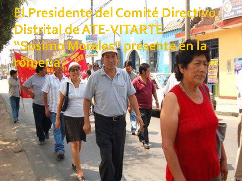 El Presidente del Comité Directivo Distrital de ATE-VITARTE Sosimo Morales presente en la romeria.
