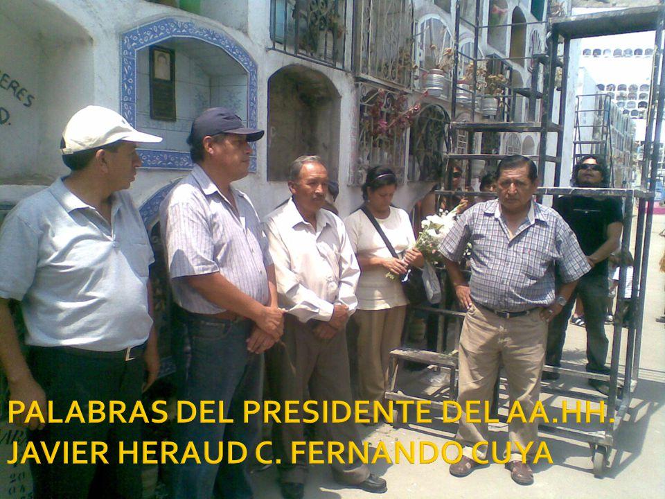 PALABRAS DEL PRESIDENTE DEL AA.HH. JAVIER HERAUD C. FERNANDO CUYA