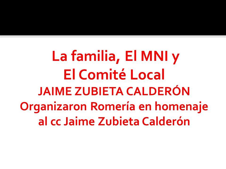 La familia, El MNI y El Comité Local JAIME ZUBIETA CALDERÓN Organizaron Romería en homenaje al cc Jaime Zubieta Calderón