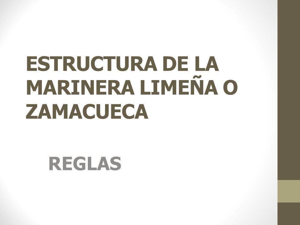 ESTRUCTURA DE LA MARINERA LIMEÑA O ZAMACUECA