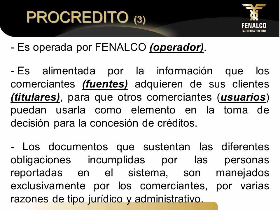 PROCREDITO (3) Es operada por FENALCO (operador).