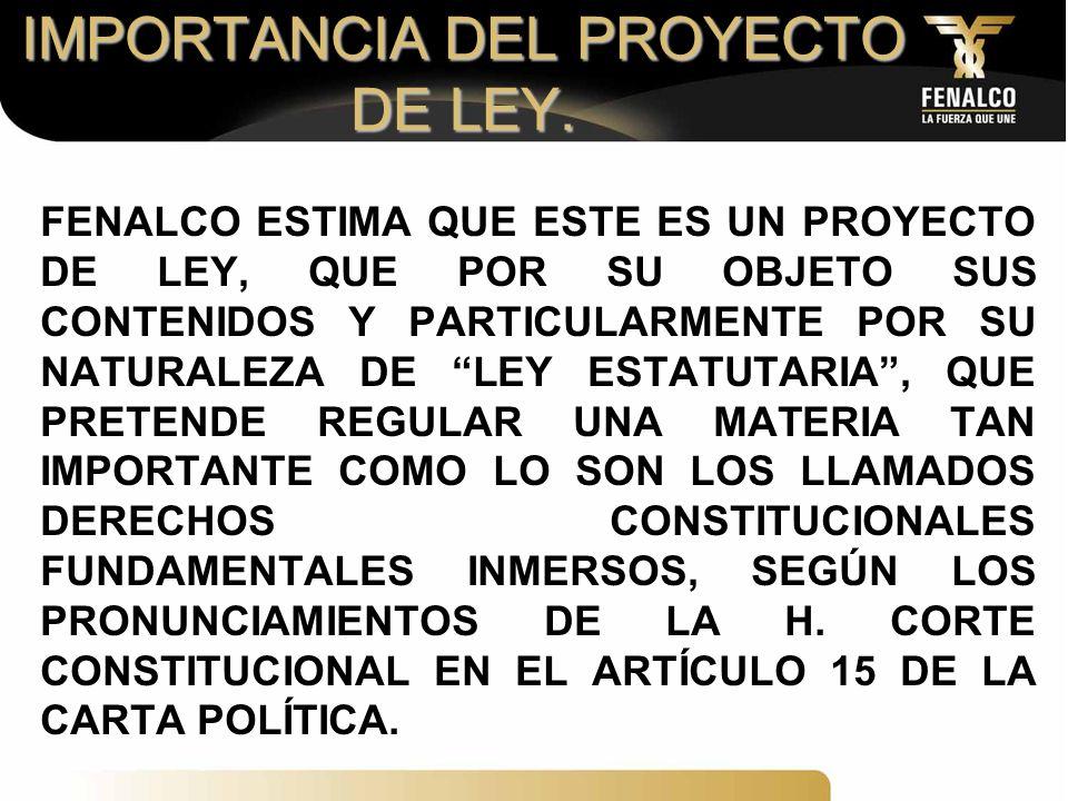 IMPORTANCIA DEL PROYECTO DE LEY.
