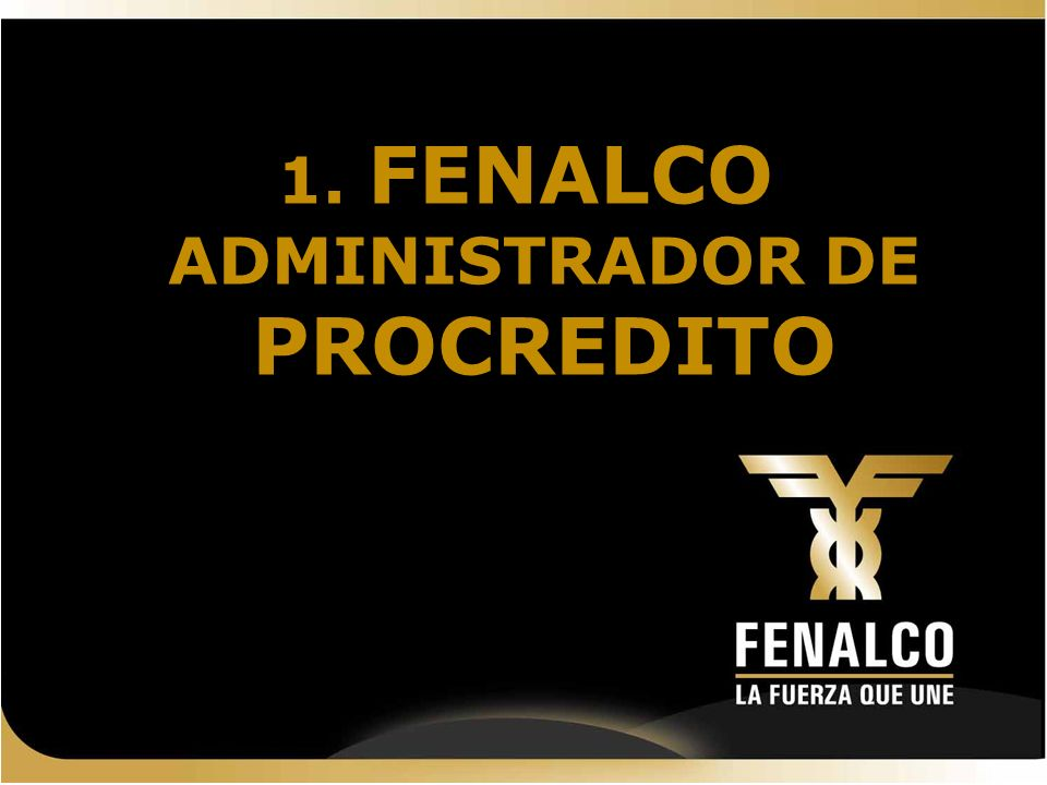 1. FENALCO ADMINISTRADOR DE PROCREDITO