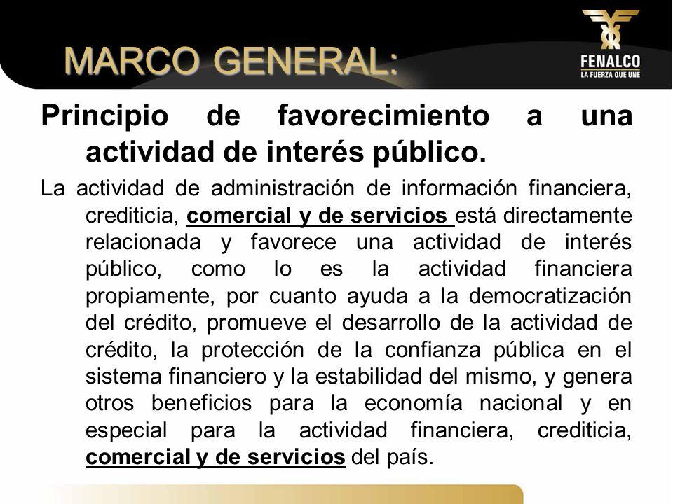 MARCO GENERAL: Principio de favorecimiento a una actividad de interés público.