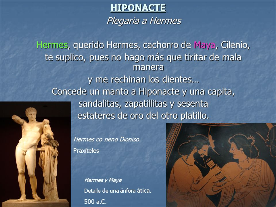 Hermes, querido Hermes, cachorro de Maya, Cilenio,