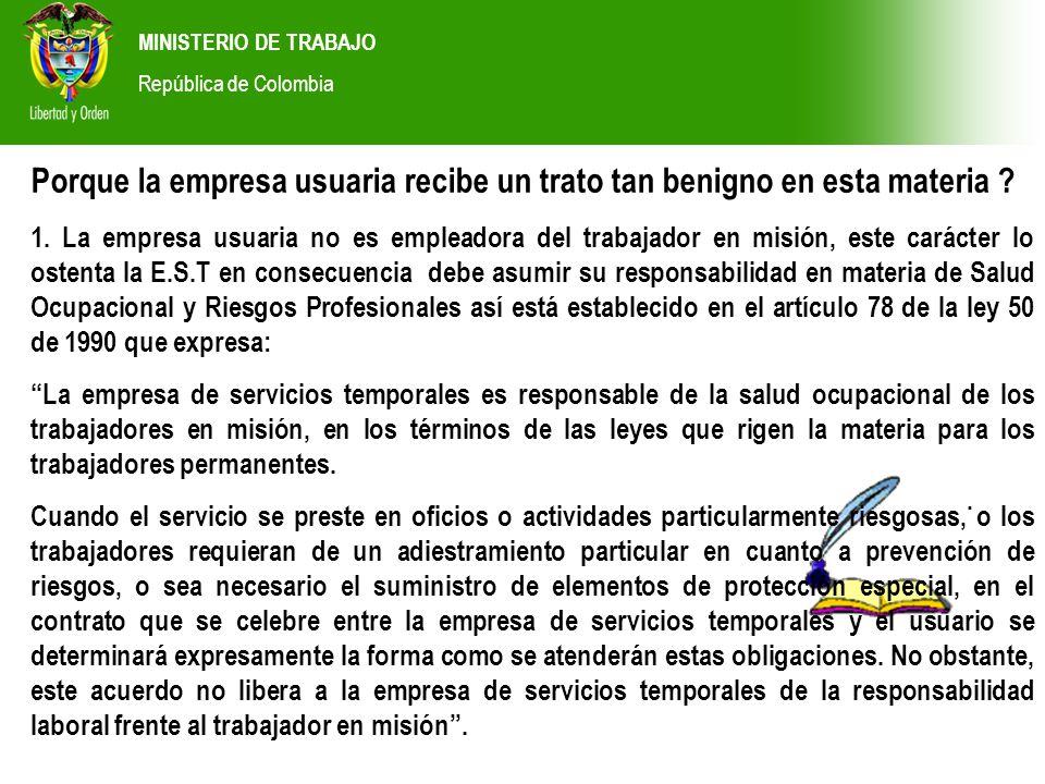 MINISTERIO DE TRABAJO República de Colombia. Porque la empresa usuaria recibe un trato tan benigno en esta materia