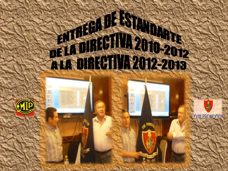 ENTREGA DE ESTANDARTE DE LA DIRECTIVA 2010-2012 A LA DIRECTIVA 2012-2013