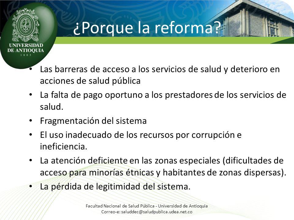 ¿Porque la reforma Las barreras de acceso a los servicios de salud y deterioro en acciones de salud pública.
