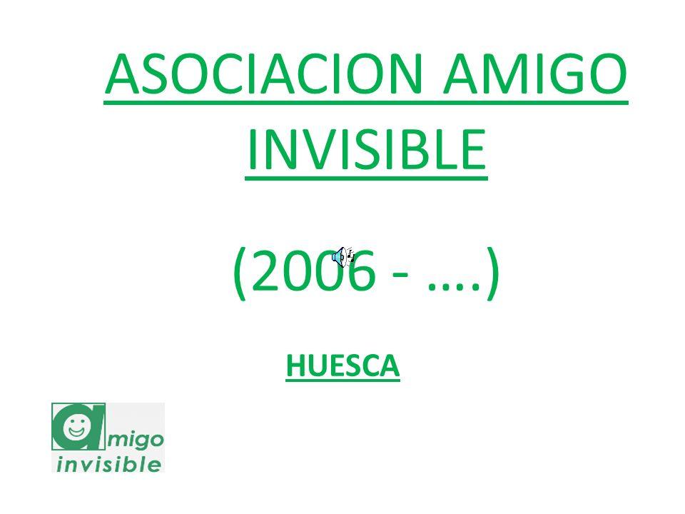 ASOCIACION AMIGO INVISIBLE (2006 - ….)