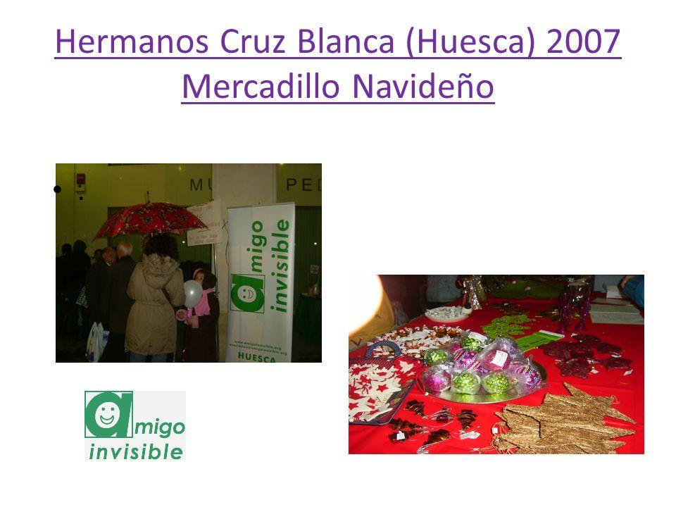 Hermanos Cruz Blanca (Huesca) 2007 Mercadillo Navideño