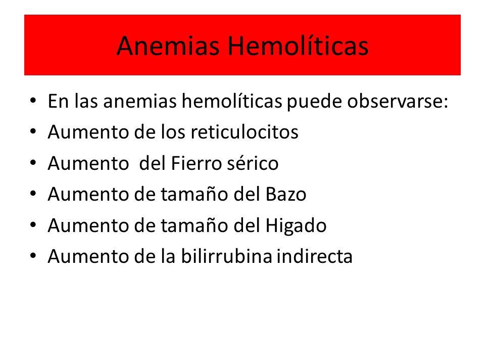 Anemias Hemolíticas En las anemias hemolíticas puede observarse: