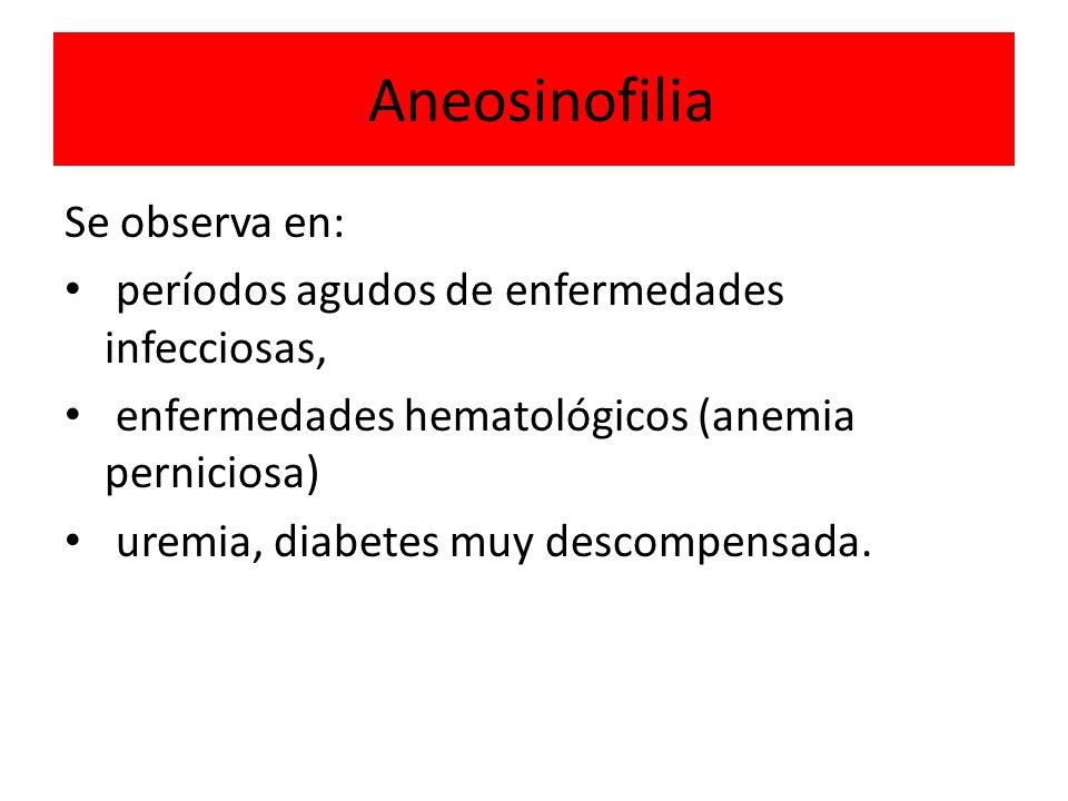 Aneosinofilia Se observa en: