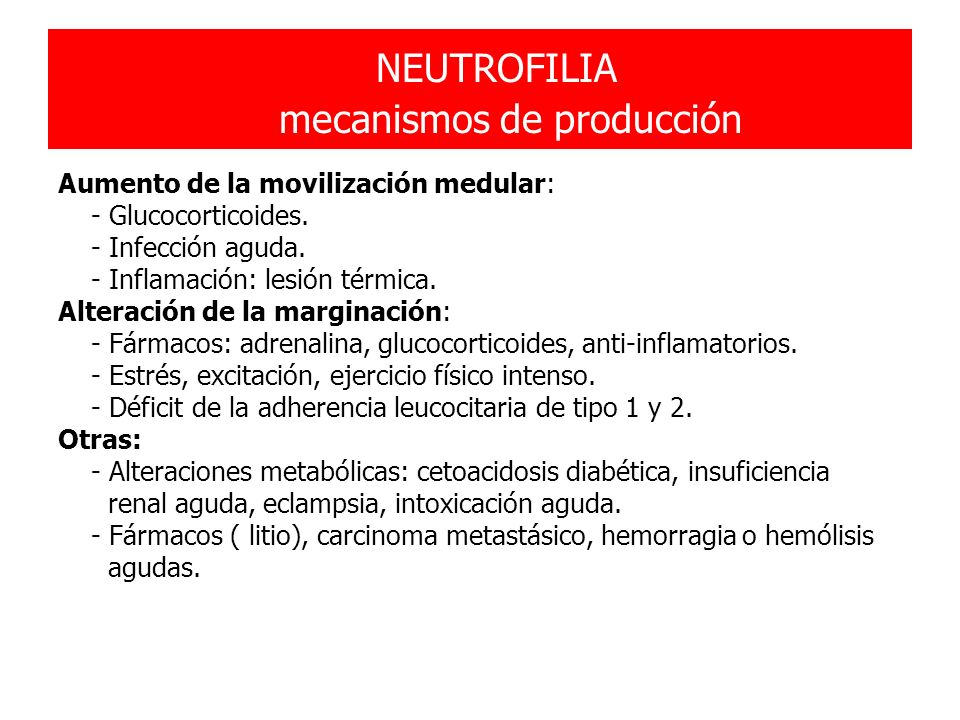 NEUTROFILIA mecanismos de producción