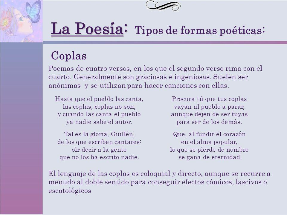 La Poesia: La Poesía: Tipos de formas poéticas: Coplas