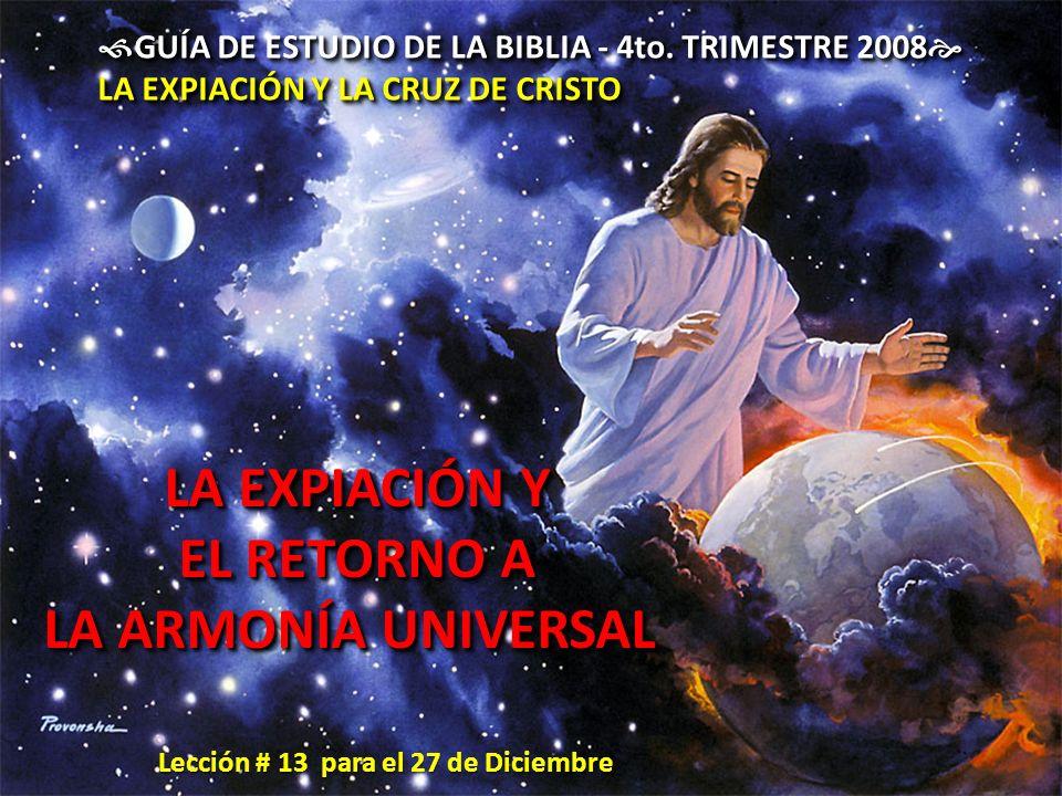 LA EXPIACIÓN Y EL RETORNO A LA ARMONÍA UNIVERSAL