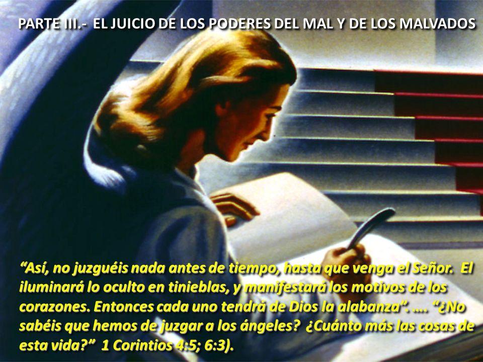 PARTE III.- EL JUICIO DE LOS PODERES DEL MAL Y DE LOS MALVADOS