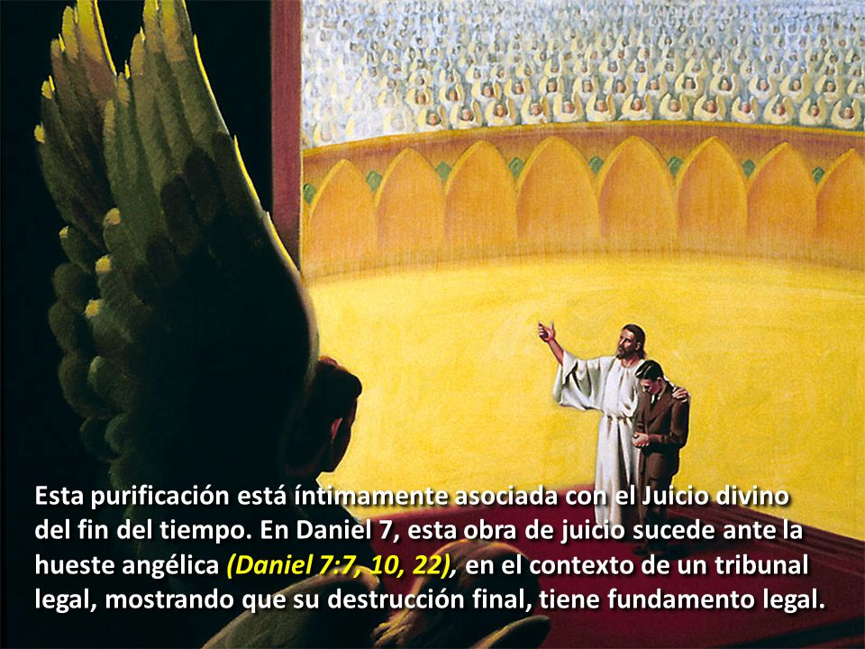 Esta purificación está íntimamente asociada con el Juicio divino